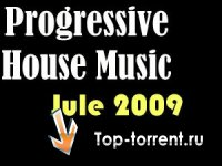Progressive House Music - The Best Tracks (Jule 2009)