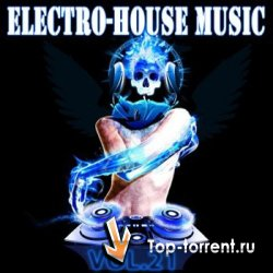 The Best Electro-House Music vol.21