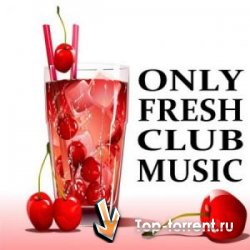 VA - Only Fresh Club Music