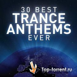 30 Best Trance Anthems Ever