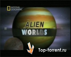 Чужие Миры / National Geographic: Alien Worlds