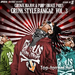 Crunk Major & Pimp Smoke Pres: Crunk Style Bangaz VOL 3