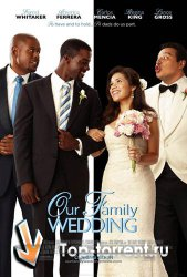 �������� ������� / Our Family Wedding (2010)