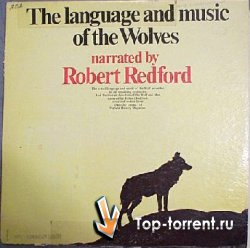 The Language and Music of the Wolves:narrated by Robert Redford