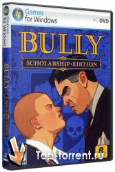 Bully: Scholarship Edition (2008) [Repack]