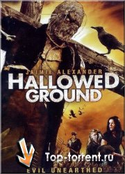 Святое место / Hallowed Ground (2007)