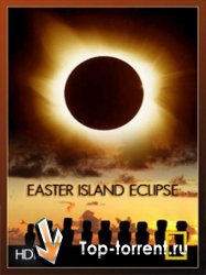 National Geographic: Затмение острова Пасхи / National Geographic: Easter Island Eclipse (2010)