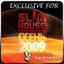 SlimHouse Осень 2009 - Mixed By DJ Riga