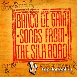 Banco De Gaia - Songs From The Silk Road