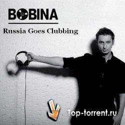 Bobina/Дмитрий Алмазов - Russia Goes Clubbing 134 (2011) MP3