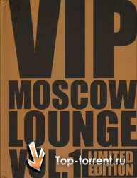 VA-VIP Moscow Lounge vol.1 6CD