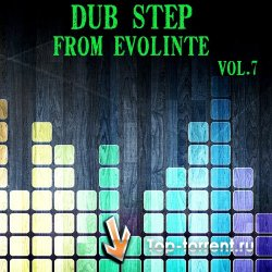 Сборник - DubStep from evolinte vol.7 (16.04.2011) MP3