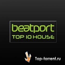 VA - Beatport Top 10 House