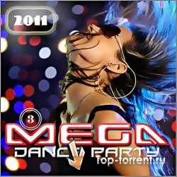 VA - Mega Dance Party 3 (2011) MP3