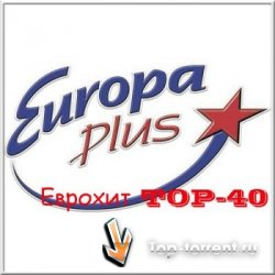 VA - Europa Plus Top 40 (15.05.2011) MP3