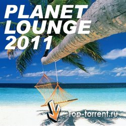 Various Artists - Planet Lounge 2011 (Chillout, Lounge, Downtempo)