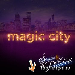 DJ Scream & Lil Playboii - Magic City - 2011