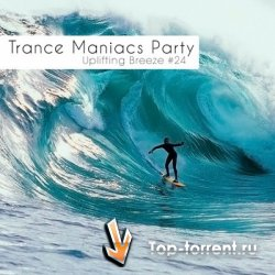 VA - Trance Maniacs Party: Uplifting Breeze #24 MP3