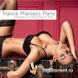 Trance Maniacs Party: Melody Of Heartbeat #56