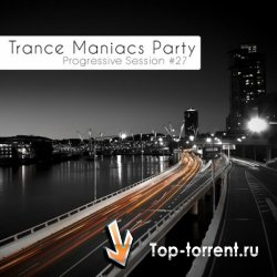 VA - Trance Maniacs Party Progressive Session #24, 26-28