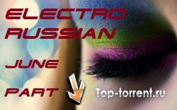 Electro Russian June Part I(Русское Электро 2011)