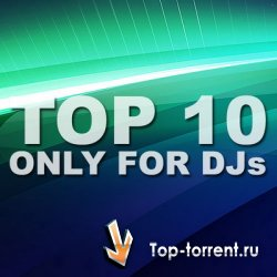 TOP 10 Only For DJs (03.07.2011)