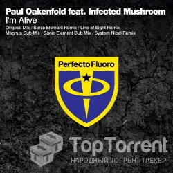 Paul Oakenfold feat. Infected Mushroom - I'm Alive