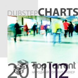 VA - Best Of Dubstep Charts 2011-2012 (2011)