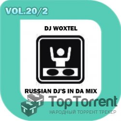 DJ Woxtel - Russian DJ's In Da Mix vol.20/2 (2012)