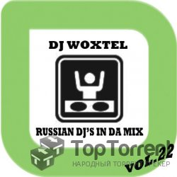 DJ Woxtel - Russian DJ's In Da Mix vol.22