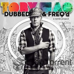 TobyMac - Dubbed & Freq'd- A Remix Project