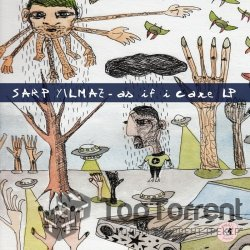 Sarp Yilmaz – As If I Care LP (2012)