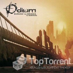 Odium - Burning The Bridge To Nowhere (2012)