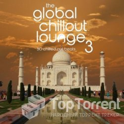 The Global Chillout Lounge 3 (2012)