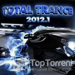 Total Trance 2012.1 VIP Edition (The Best in Uplifting Vocal and Instrumental Trance) - 2012