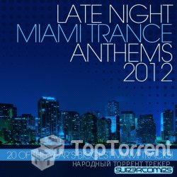 Late Night Miami Trance Anthems 2012 (Транс)