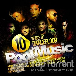 VA - Poolemusic: 10 Years of Dancefloor [30 Hits] (2012)