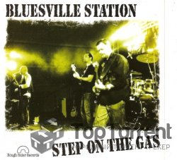 Bluesville Station - Step On The Gas (2012)