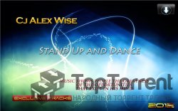 Cj Alex Wise - Stand Up and Dance (2012)