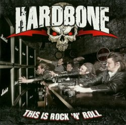 Hardbone - This Is Rock 'n' Roll (2012)
