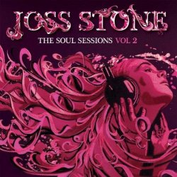 Joss Stone - The Soul Sessions Vol. 2 (Deluxe Edition) 2012