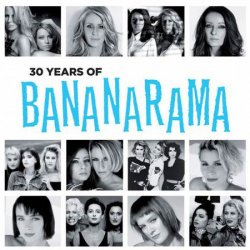 Bananarama / 30 Years Of Bananarama (2012)