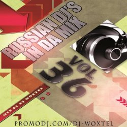 DJ Woxtel - Russian DJ's In Da Mix vol.36 (2012)