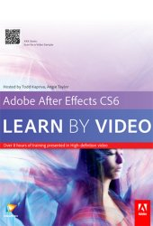 Adobe After Effects CS6: Learn by Video (2012)
