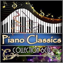 Piano Classics Collection [6CD] (2012)