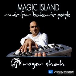 Roger Shah - Magic Island - Music for Balearic People 221 [SBD] (2012)