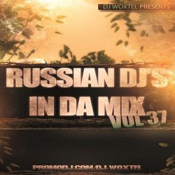 DJ Woxtel - Russian DJ's In Da Mix vol.37 (2012)