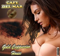 Cafe Del Mar - Gold Cappuccino House (2012)