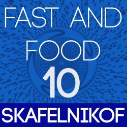 Skafelnikof - Fast and Food Mix 010 (2012)