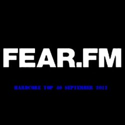 VA - Fear FM Hardcore Top 40 September 2012 (Unmixed) (2012)